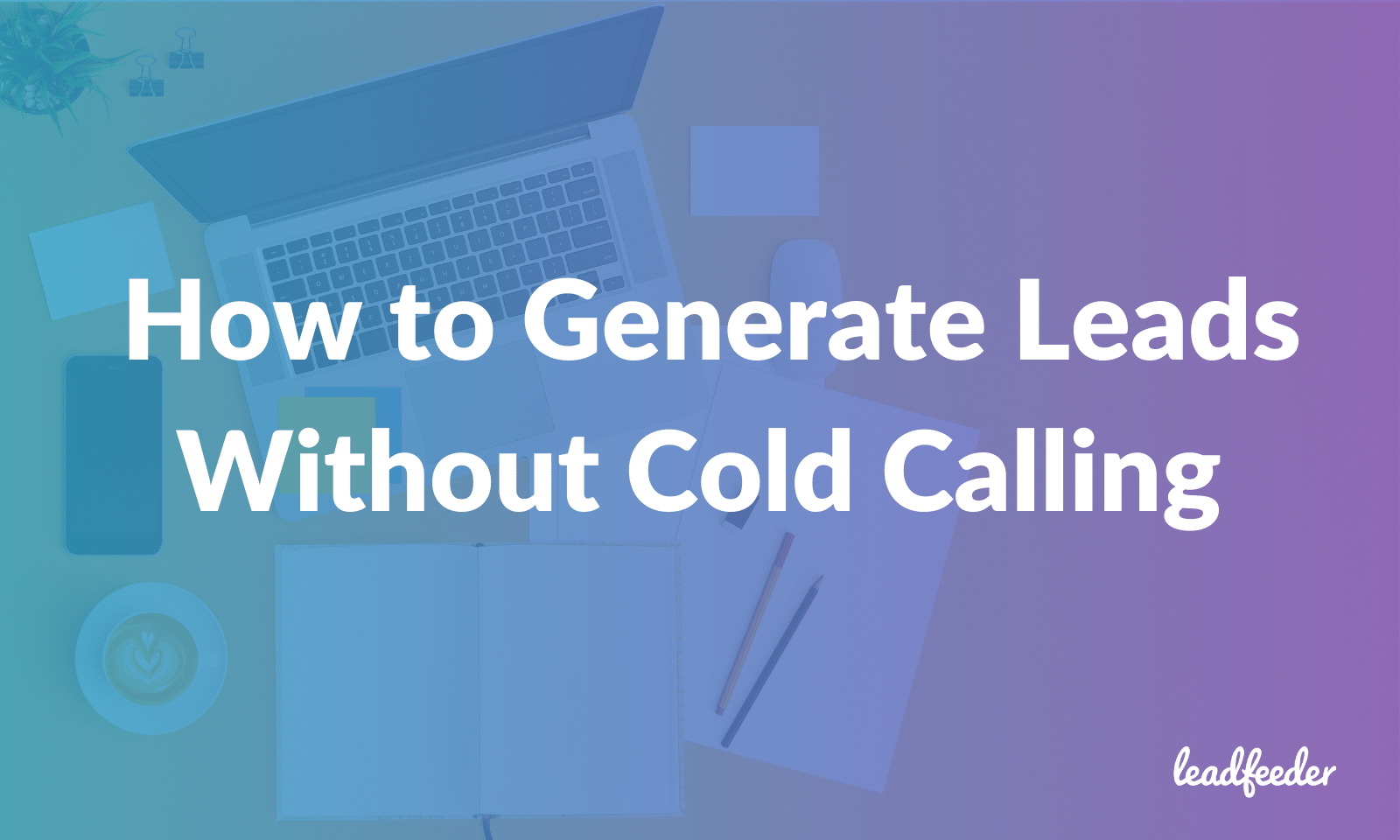 lead generation without cold call