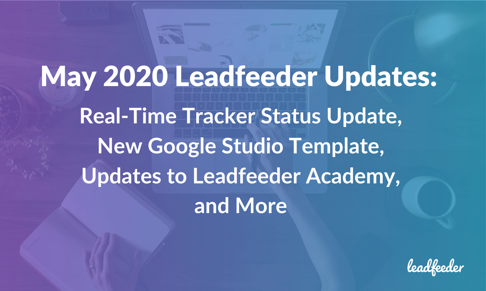 may leadfeeder updates 2020