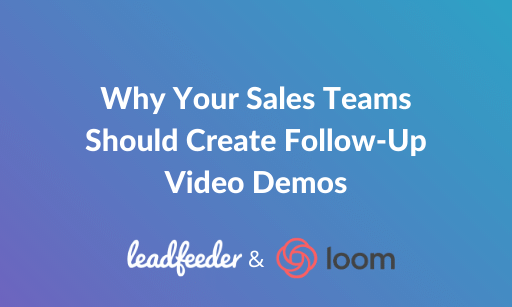 Why your sales teams should create follow-up video demos