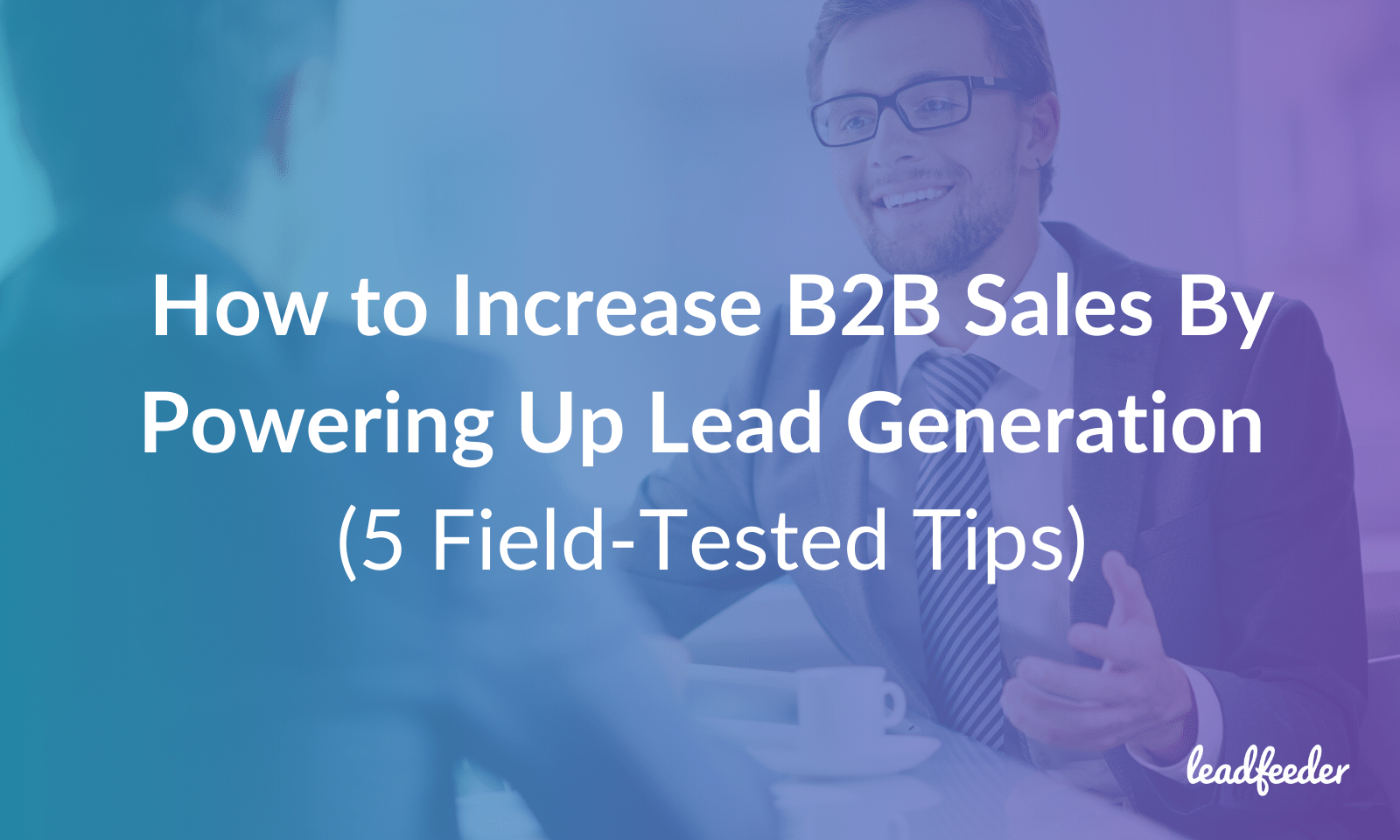 How to Generate More Sales Leads