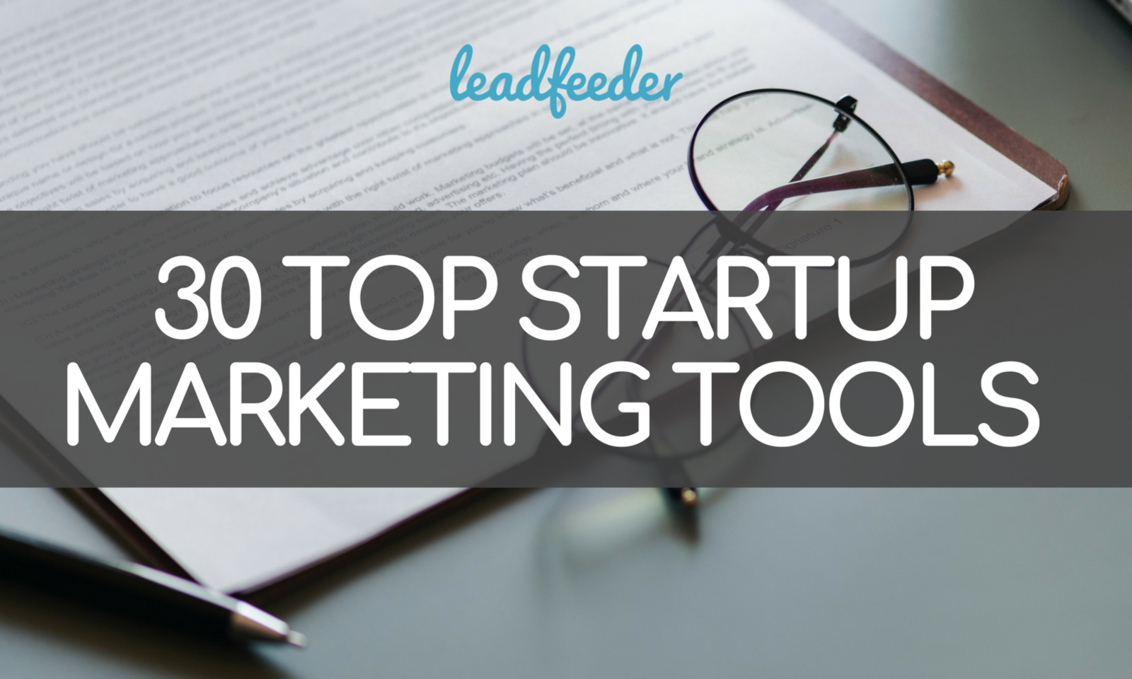 30 Top Startup Marketing Tools to Build and Scale Your Business