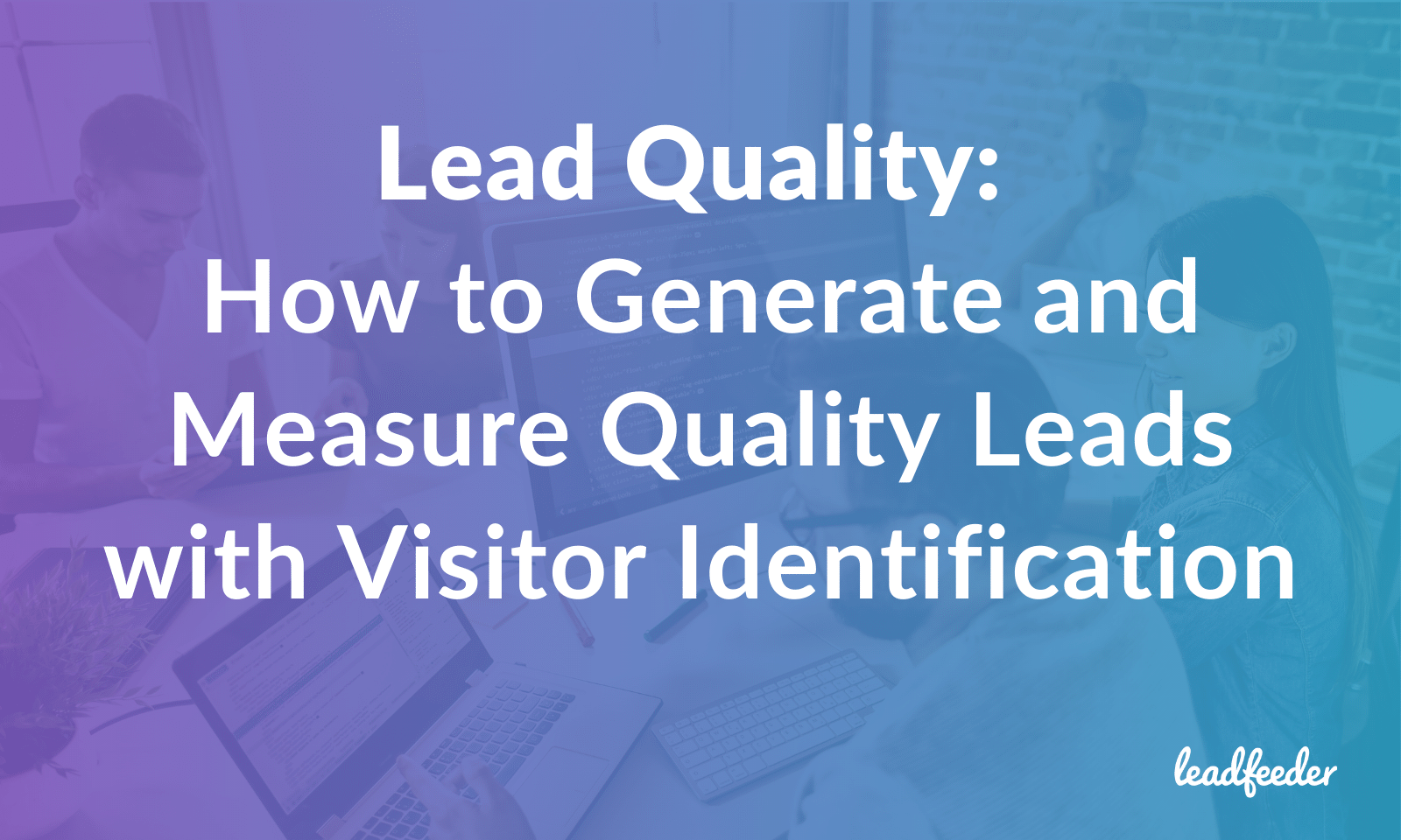 measure improve lead quality