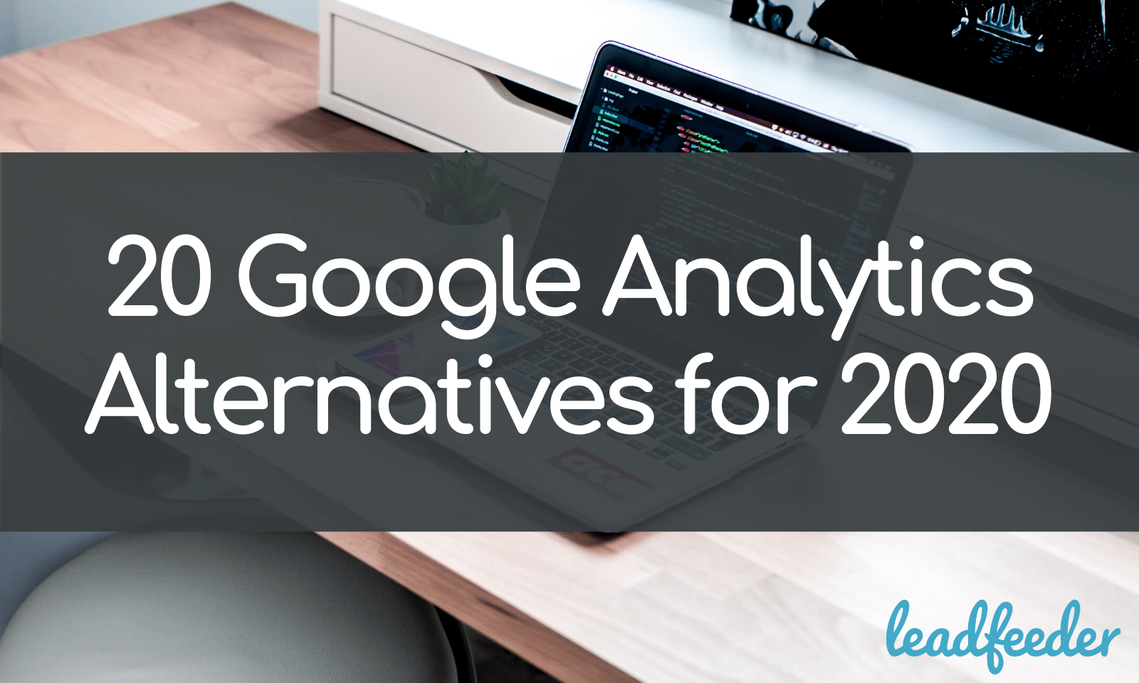 20 Google Analytics Alternatives for 2020