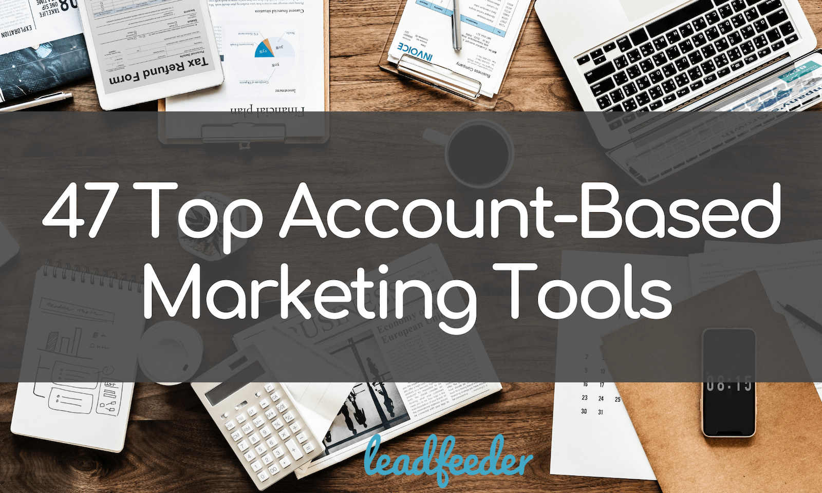 47 Top Account-Based Marketing Tools for 2020