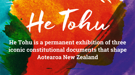 He Tohu is a permanent exhibition of three iconic constitutional documents that shape Aotearoa New Zealand.