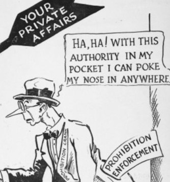 Shows a suited man with a long nose, labelled 'Prohibition Crank'. He is opening the door of a home wherein are 'your private affairs'.
