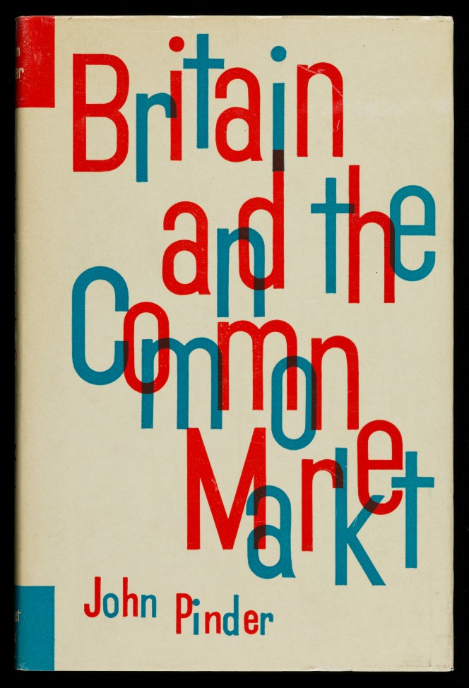 Extremely 1960s cover of Britain and the Common Market, by John Pinder.