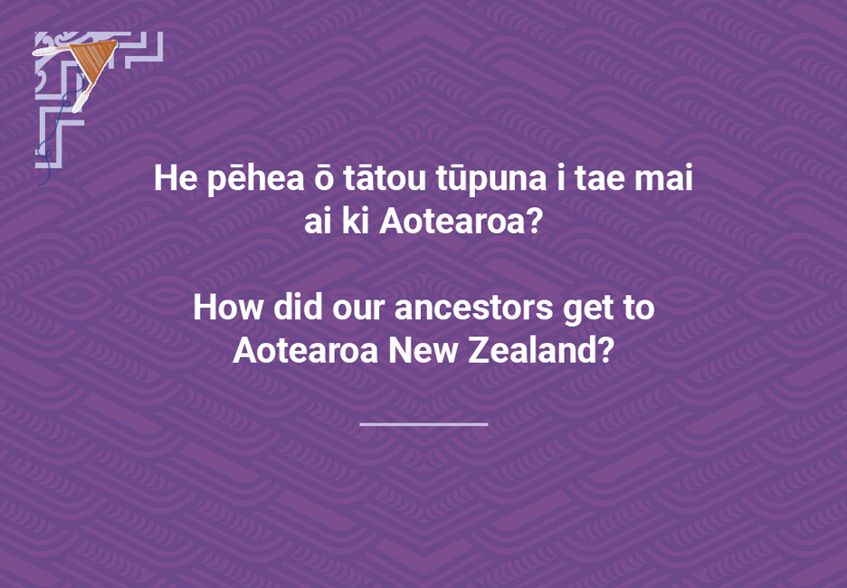 How did our ancestors get to Aotearoa NewZealand?  [How did our ancestors arrive](/files/schools/hm83-how-did-our-ancestors-arrive-english.mp3)