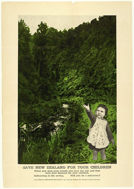 A historic NZ Forest and Bird Protection Society conservation poster (a hand-painted photo collage). It shows a small child next to a river in the bush. The poster has the inscription: Save NewZealand for your Children. When you save your forests you save the soil and thus save NewZealand for your children. Soil-saving is life saving. Will you be a soil-saver?  [Save NZ for your children](/files/schools/hm10-save-nz-for-your-children-english.mp3)