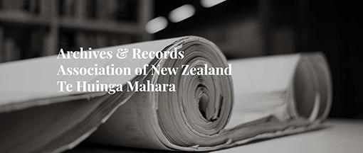 Archives and Records Association of New Zealalnd Te Huinga Mahara