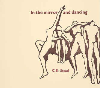 The words 'In the mirror and dancing' and 'C.K.Stead' alongside illustrations of dancers.
