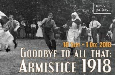 A black and white historical photograph of men and women participating in some kind of outdoor game. A man shares the handle of an overflowing water bucket with a nun as they sprint toward some common goal. The image is emblazoned with the words: 'Goodbye to All That: Armistice 1918' as well as '10 Sept - 1 Dec 2018' and the Turnbull Gallery logo in the corner.