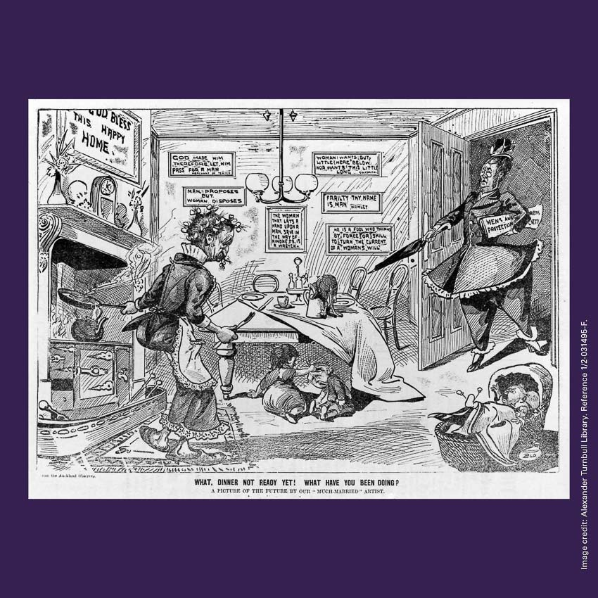 Front of curiosity card CC0013, with an image of an anti-suffrage cartoon showing a family in a kitchen with the words WHAT, DINNER NOT READY YET! WHAT HAVE YOU BEEN DOING?