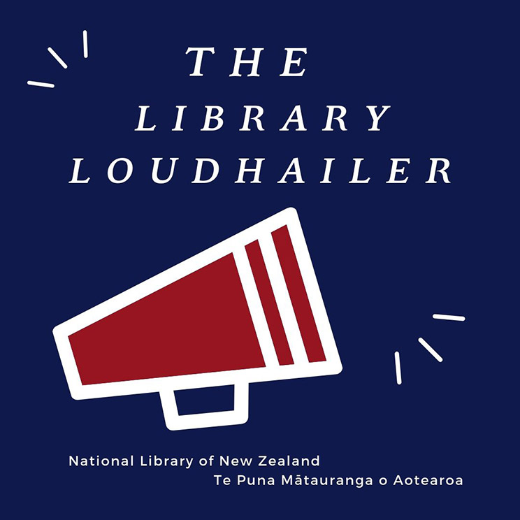 The Library Loudhailer National Libary of New Zealand Te Puna Mātaturanga o Aotearoa