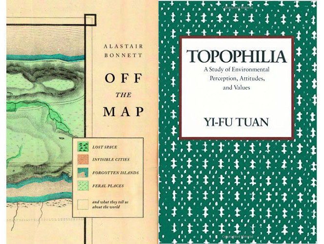 Covers of Alastair Bonnett's Off the map, and Yi-Fu Tuan's Topophilia.
