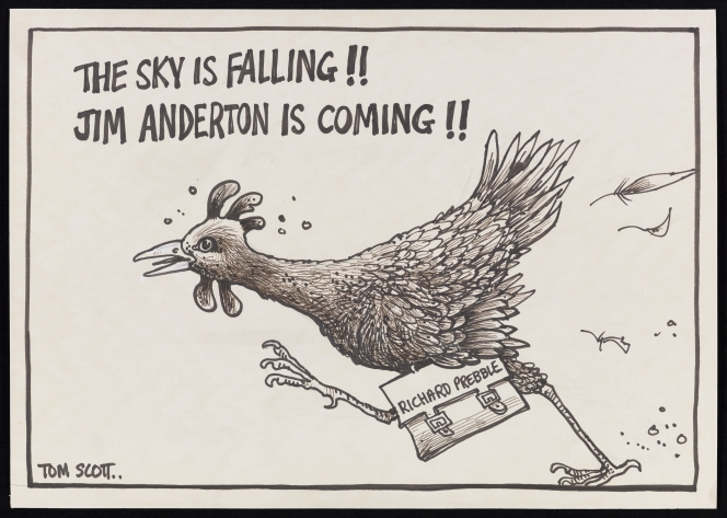 "Tom Scott. ""The sky is falling!! Jim Anderton is coming!!""."