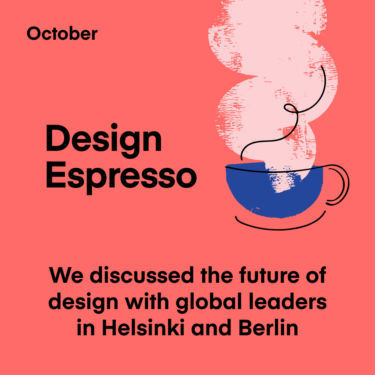 We discussed the future of design with global leaders in Helsinki and Berlin