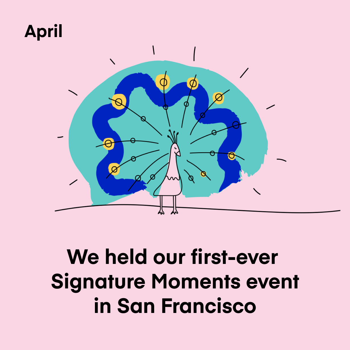 We held our first-ever Signature Moments event in San Francisco