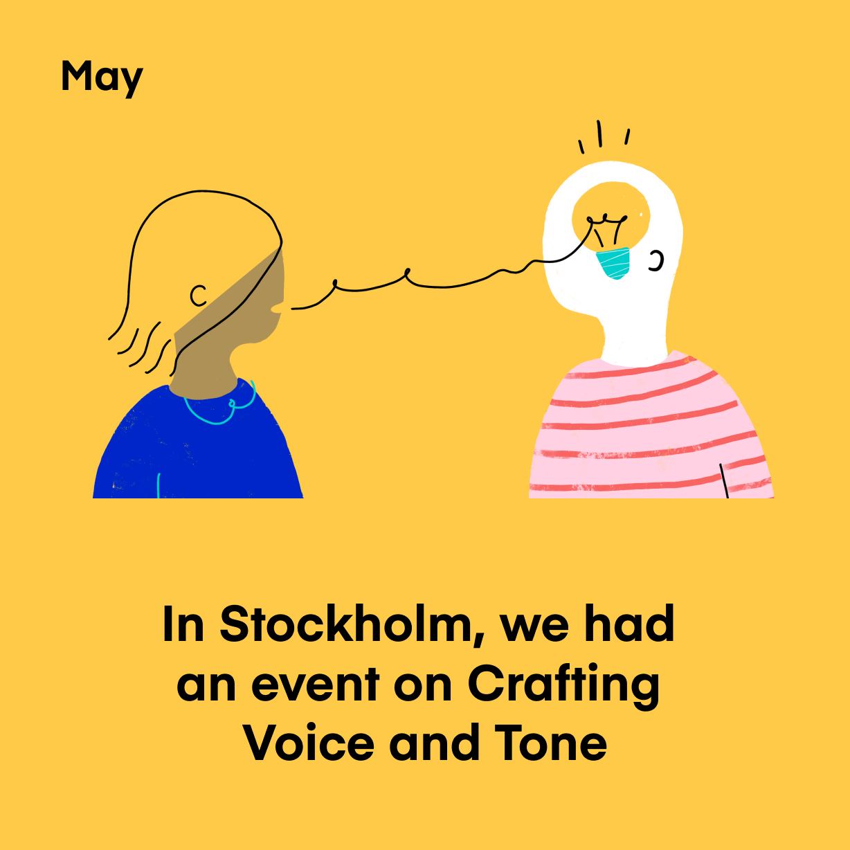 In Stockholm, we had an event on Crafting Voice and Tone
