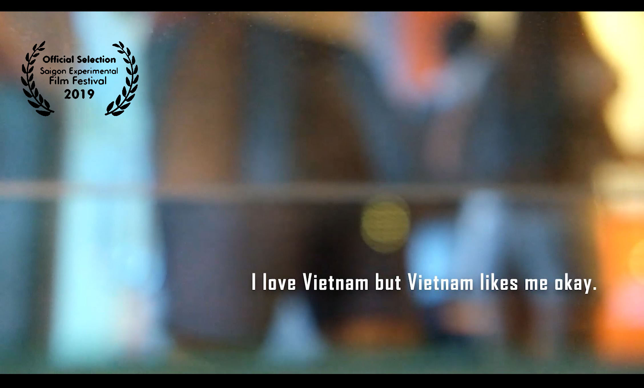 m.1 I love Vietnam but Vietnam likes me okay.