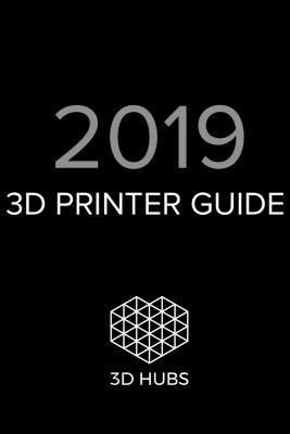 Best 3D Printer Guide 2019   3D Hubs