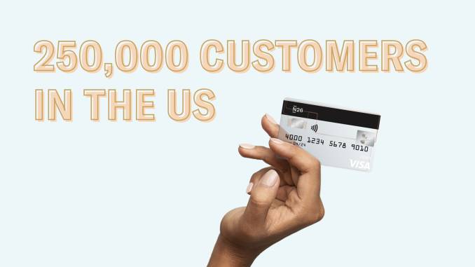 "Hand holding the N26 card and the text ""250,000 customers in the US""."