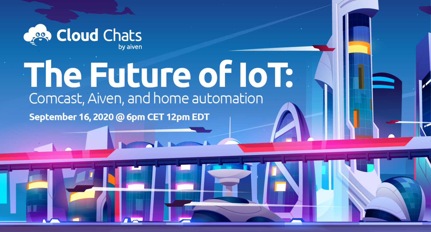 The future of IoT: How Comcast is shaping IoT with Aiven [Webinar]