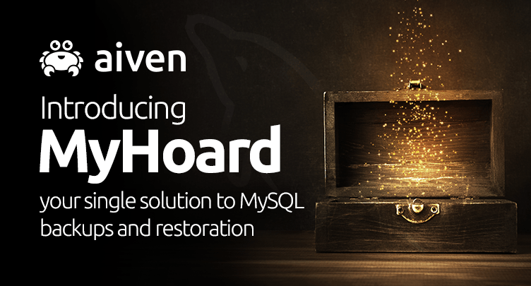 Introducing MyHoard, your single solution to MySQL backups and restoration hero image