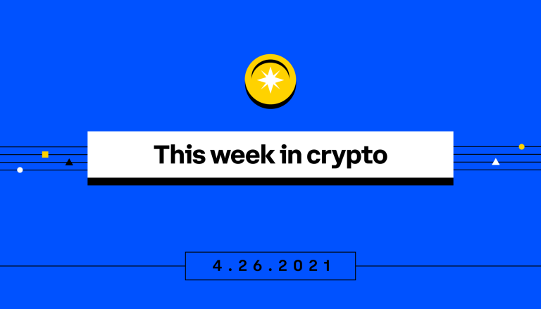 This week in Crypto April 26, 2021