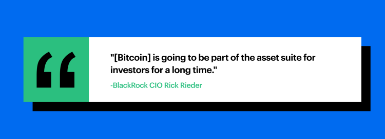 """[Bitcoin] is going to be part of the asset suite for investors for a long time."" - BlackRock CIO, Rick Reider"