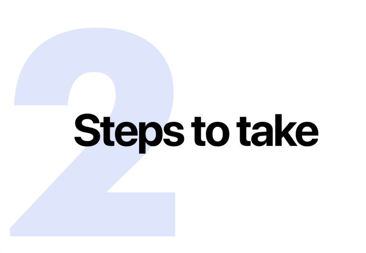 2: Steps to take