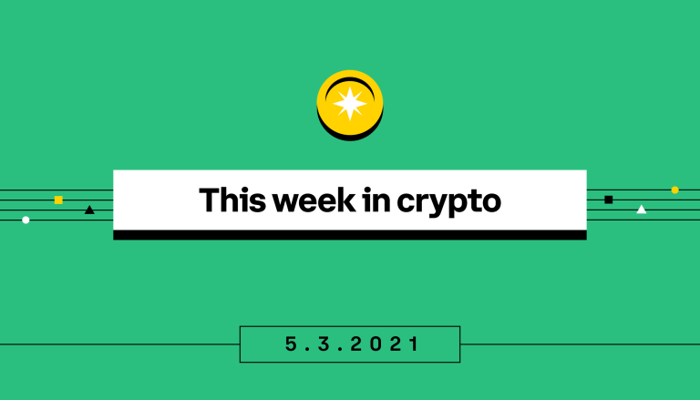 This Week in Crypto May 3, 2021