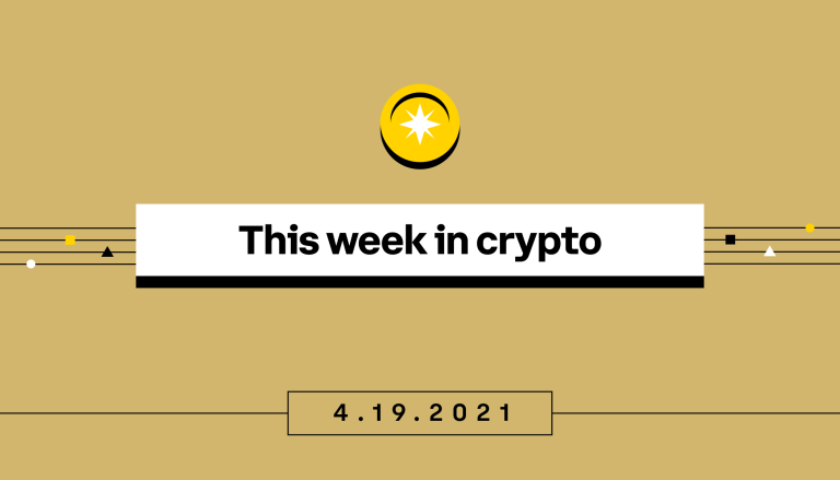 This week in crypto, April 13-19 2021