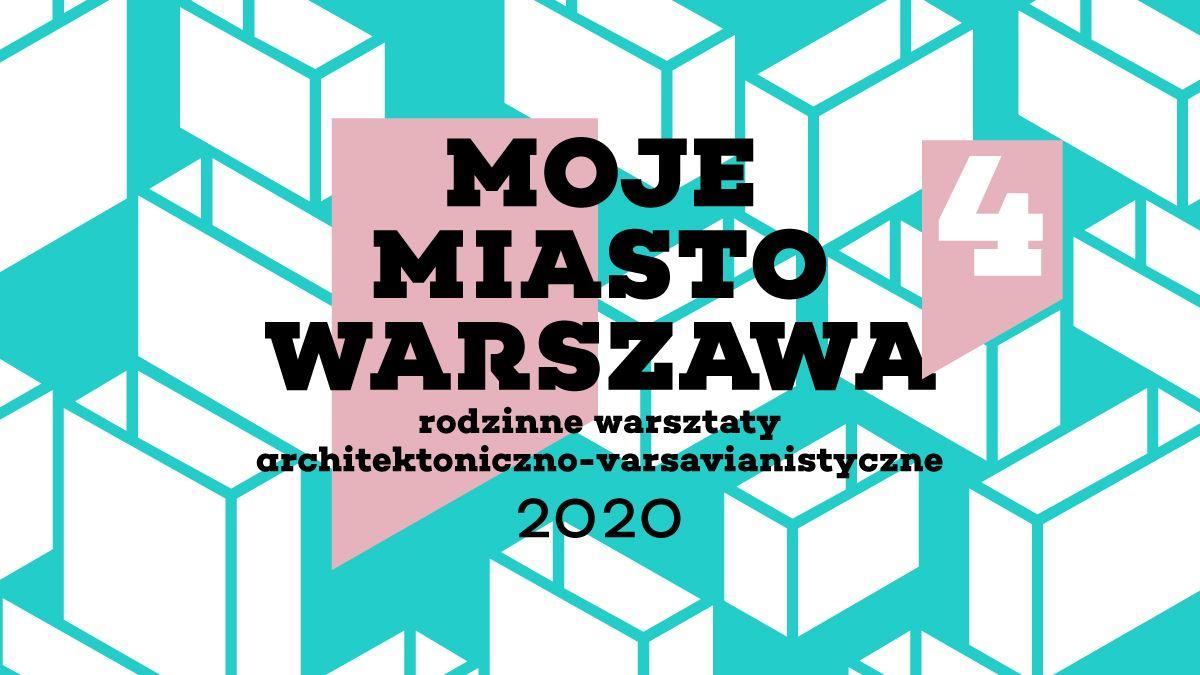 7 Moje Miasto Warszawa - rodzinne warsztaty architektoniczne