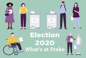 Election 2020: What's at Stake