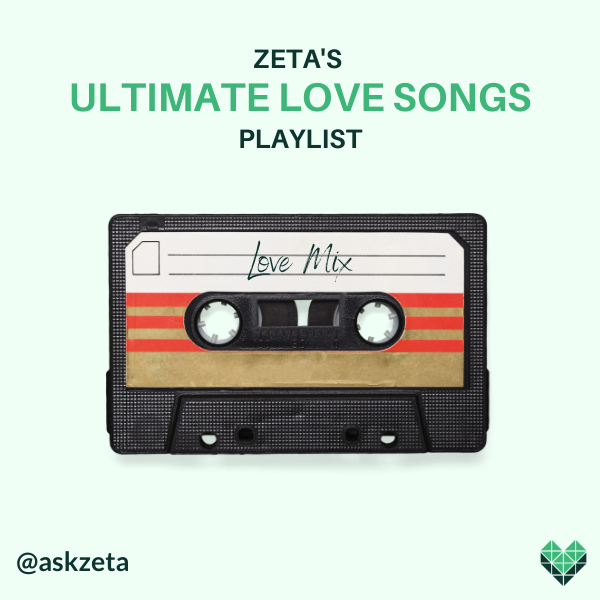 Zeta's Ultimate Love Songs Playlist