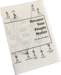 Because Your People Matter, published by John and Sue Berry