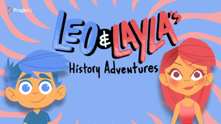 Meet Leo & Layla in PragerU's New Animated Series for 3rd to 5th Graders!
