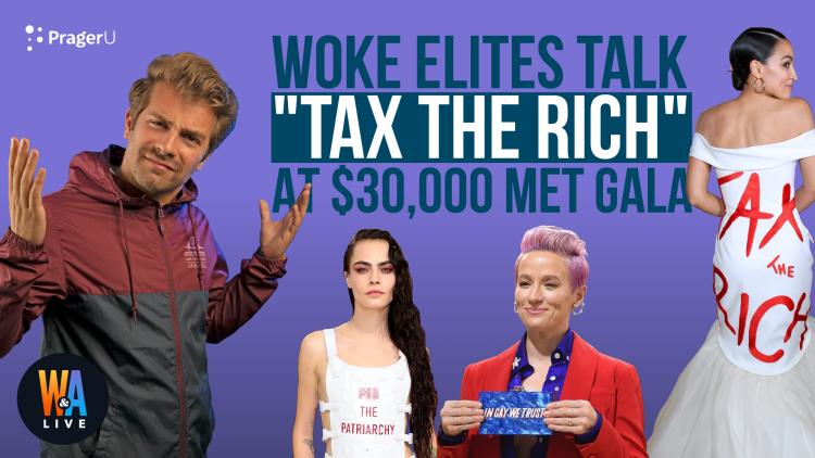 """Woke Elites Talk """"Tax the Rich"""" at $30,000 Met Gala"""