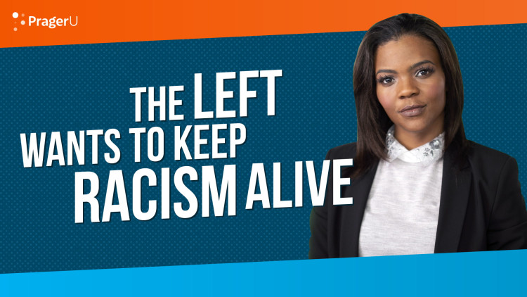 The Left Wants to Keep Racism Alive