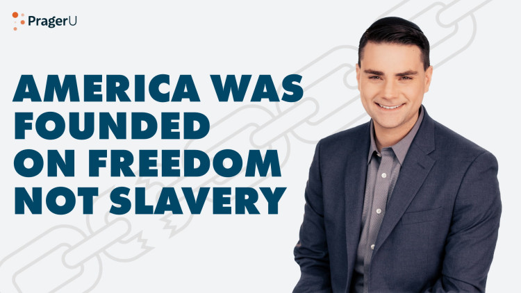 America Was Founded on Freedom Not Slavery
