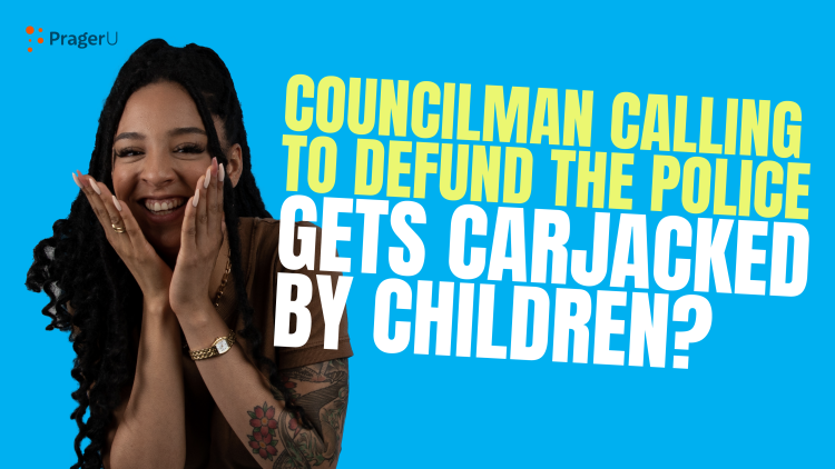 Councilman Calling for Defunding Police Gets Carjacked by Children