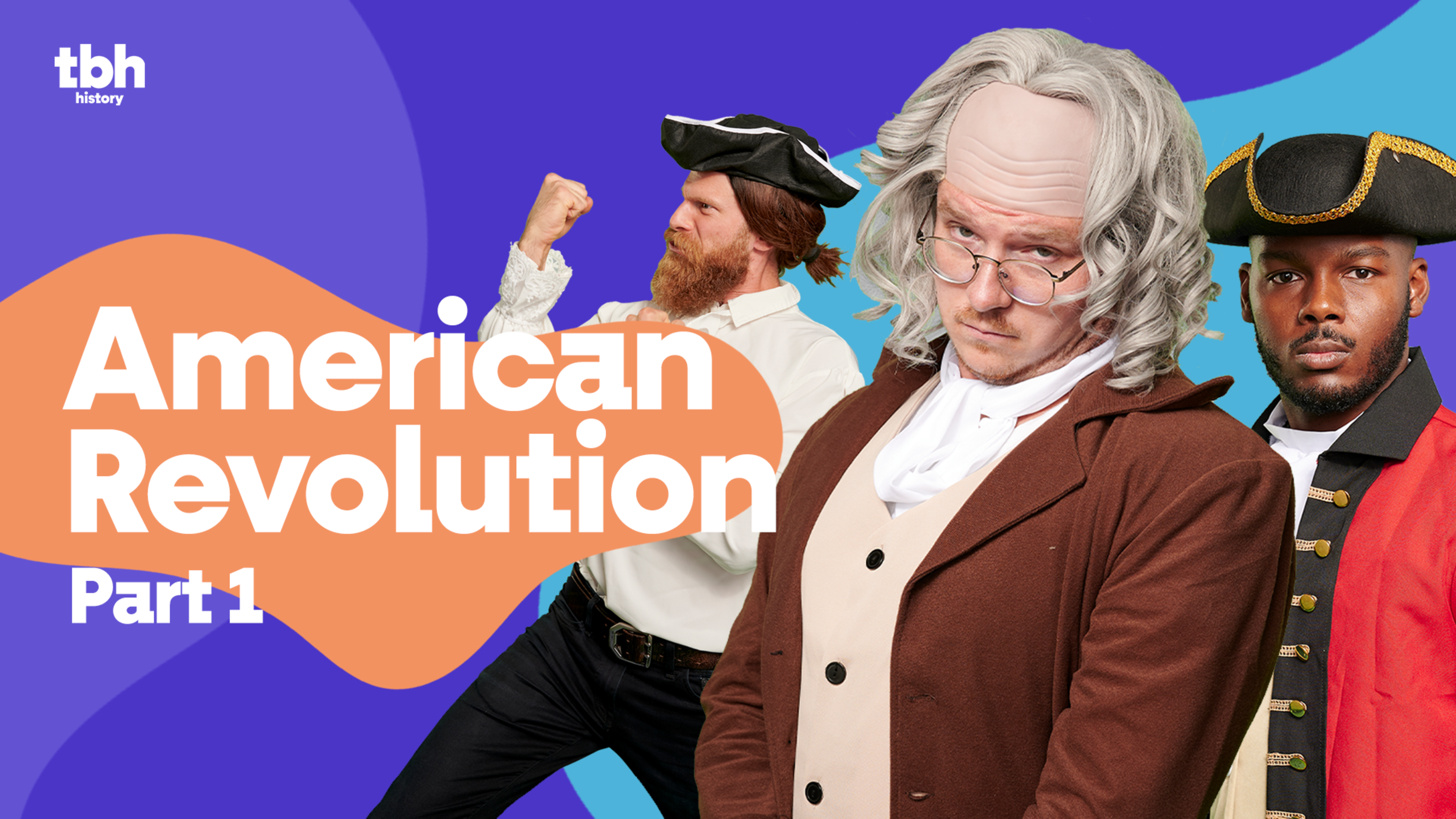 TBH History: American Revolution Part 1