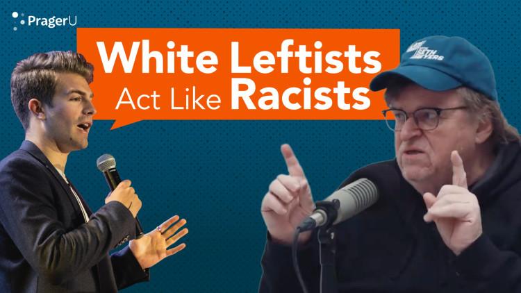 White Leftists Act Like Racists