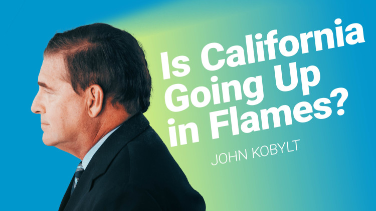 Is California Going Up in Flames?
