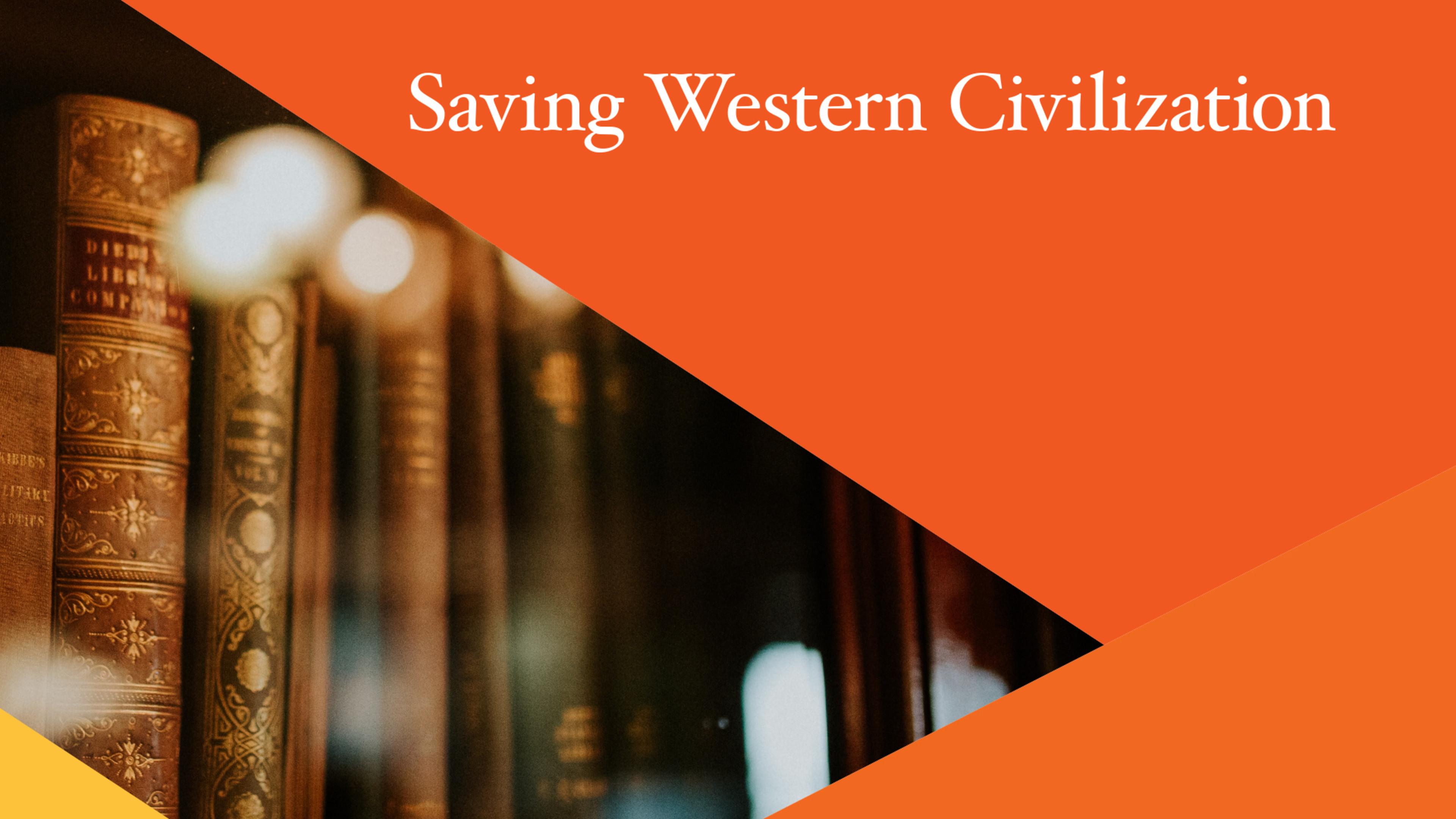 SavingWesternCivilization