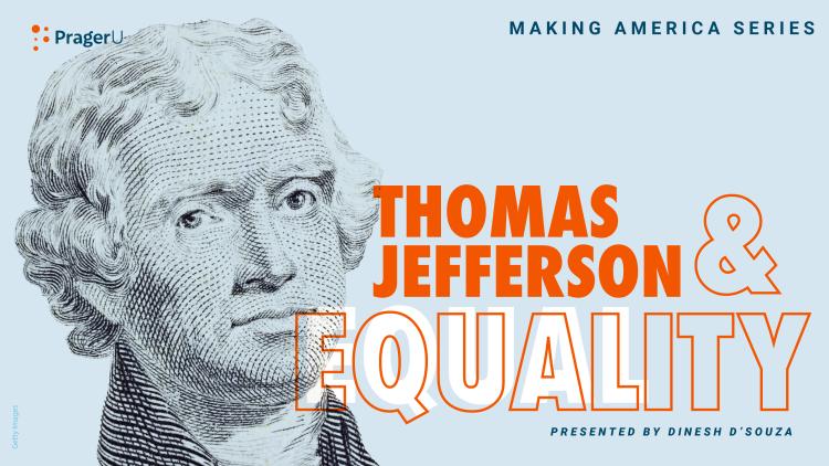Thomas Jefferson and Equality: Making America