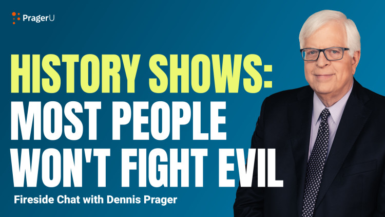 History Shows: Most People Won't Fight Evil