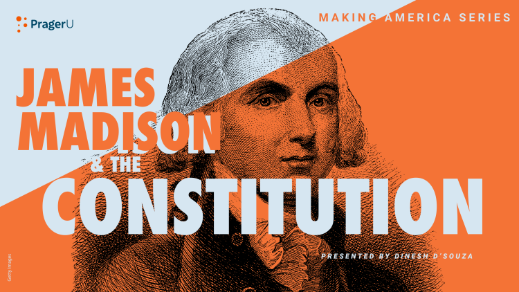 James Madison and the Constitution: Making America
