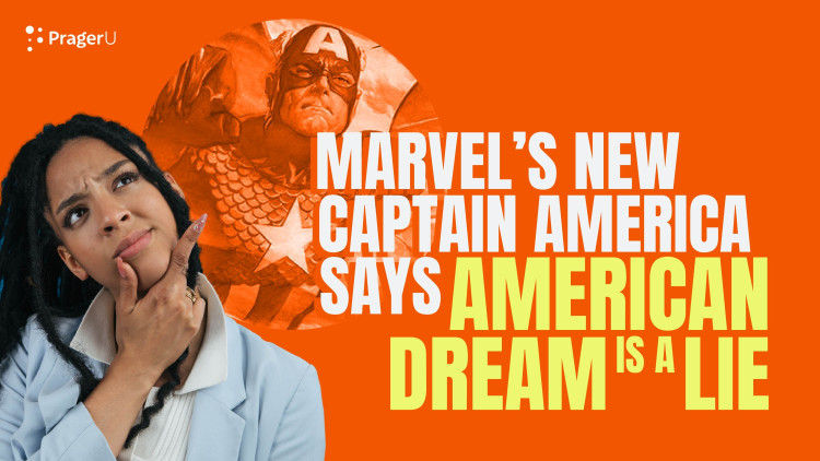 Marvel's New Captain America Goes Woke, Says American Dream Is a Lie